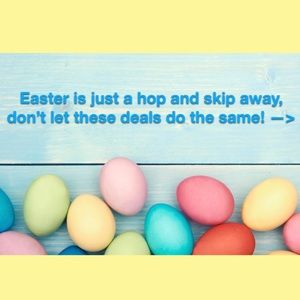 Other - Easter Deals!!  Don't Let These Deals Hop Away!
